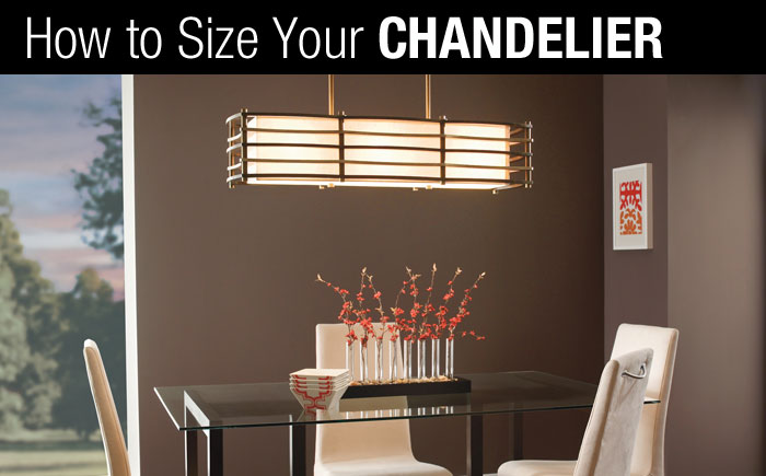How To Size Your Chandelier Correctly, What Size Light Fixture For Dining Room Table